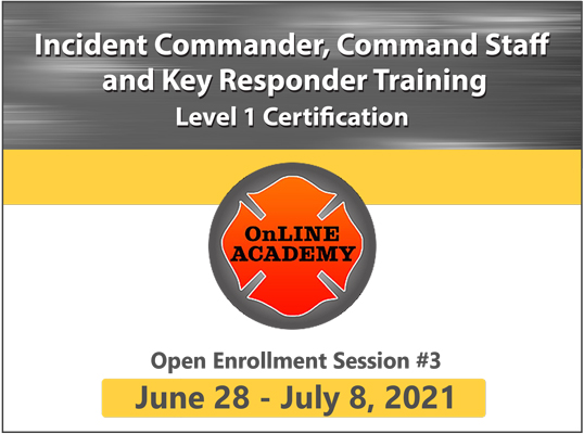 Incident Commander, Command Staff and Key Responder Training, Level 1 Certification (Session #3: June-July 2021)